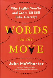 words on the move why english won u0027t and can u0027t sit still like