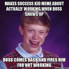 Success Kid Memes - makes success kid meme about actually working when boss shows up