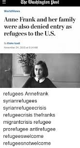 Anne Frank Memes - the toashington post worldviews anne frank and her family were also