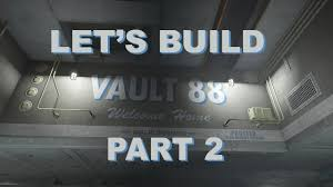 88 best build a better fallout 4 let s build vault 88 part 2