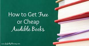how to get free or cheap audible books the surprisingly easy way