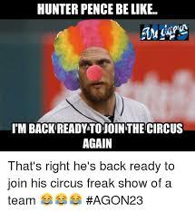 Hunter Pence Memes - hunter pence be like itm back readytonointhecircus again that s