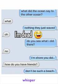 Funny Text Messages Jokes Memes - i m dead funny whispers pinterest funny texts texts and
