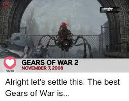 Gears Of War Meme - 25 best memes about best gears of war best gears of war memes