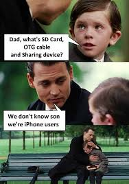 Iphone Users Be Like Meme - dopl3r com memes dad whats sd card otg cable and sharing