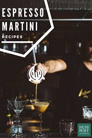 martinis recipes these espresso martini recipes are too good to be true