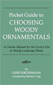 pocket guide to choosing woody ornamentals gerd krussmann