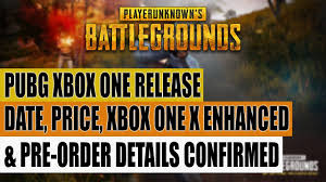 pubg xbox release date pubg xbox one release date price xbox one x enhanced pre order