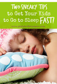 two sneaky tips to get your kids to go to sleep fast sleep