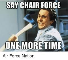 Air Force One Meme - say chair force one more time air force nation air force meme on