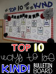 what the teacher wants top 10 ways to be kind a bulletin board