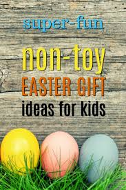 easter gift ideas for kids 20 non easter gift ideas for kids unique gifter