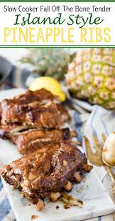 slow cooker hawaiian pineapple ribs fall off the bone tender