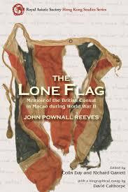 Ww2 Allied Flags Book The Lone Flag Memoir Of The British Consul In Macau During