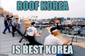Korea Meme - roof korea is best korea roof koreans know your meme