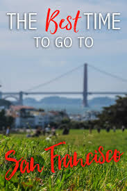 san francisco weather thanksgiving the best time to go to san francisco u2022 the blonde abroad