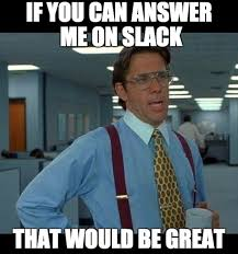 Answer Phone Meme - how to use slack and avoid distractions a practical guide