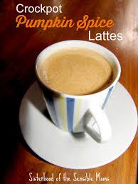 crockpot pumpkin spice lattes sisterhood of the sensible moms
