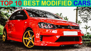 modified cars top 10 best u0026 beautiful modified cars 10 most amazing modified