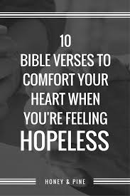Comfort Verses Feeling Hopeless Let These 10 Bible Verses Restore Your Heart