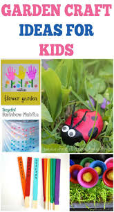 garden craft ideas for kids the classy chapter