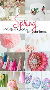 Diy Crafts For Home by Spring Paper Crafts For Your Home The Crazy Craft Lady
