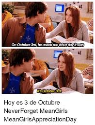 October 3 Meme - on october 3rd he asked me what day it was its october 3rd hoy es 3