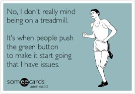 Treadmill Meme - beat the treadmill blues runner unleashed