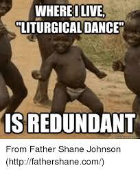Olive Meme - where olive liturgical dance isredundant quick meme com from father