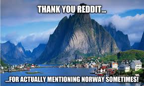 Norway Meme - being from norway this is how i feel about reddit rebrn com