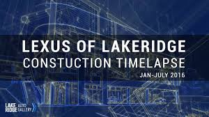 johnson lexus of durham phone number lexus of lakeridge construction time lapse jan jul 2016 youtube