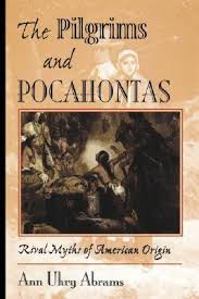 the pilgrims book the pilgrims and pocahontas rival myths of american origin by
