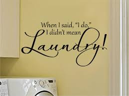 when i said i do i didn t mean laundry laundry wall decal gallery photo