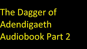 a pattern of shadow and light a pattern of shadow light 2 the dagger of adendigaeth audiobook