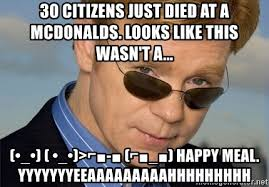 Happy Meal Meme - 30 citizens just died at a mcdonalds looks like this wasn t a
