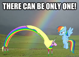 There Can Only Be One Meme - there can be only one double rainbow know your meme
