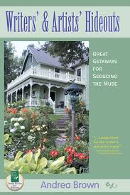 writers and artists hideouts great getaways for seducing the
