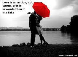 love is an action not words if it is in words statusmind com