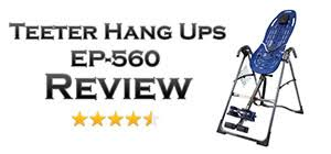 Teeter Ep 560 Inversion Table Hang Ups Ep 560 Inversion Table Review