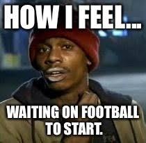Football Season Meme - meme waiting football season waiting best of the funny meme