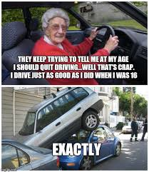 Driving Meme - list of synonyms and antonyms of the word old lady driving meme