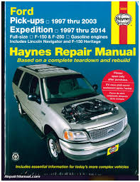 haynes ford pickup 1997 2003 expedition 1997 2014 repair manual
