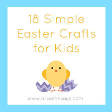 18 simple easter crafts for kids she mariah or so she says