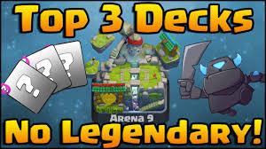 clash royale top 3 best decks no legendary cards get to