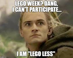 Can Am Meme - lego week dang i can t participate i am lego less meme