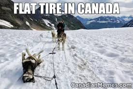 Canada Snow Meme - flat tire in canada my motherland pinterest humour