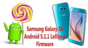 android firmware samsung galaxy s6 android 5 1 1 firmware