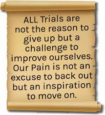 Challenge Reason All Trials Are Not The Reason To Give Up But A Challenge To