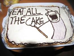 Meme Cake - funny cake message eat all the cake meme play with your food
