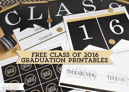 class of 2016 graduation free class of 2016 graduation printables 24 7
